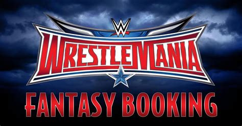 Fantasy Booking WWE WrestleMania XXXII PPV Card Lineup of