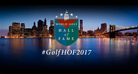 World Golf Hall of Fame & Museum to Stage 2017 Induction